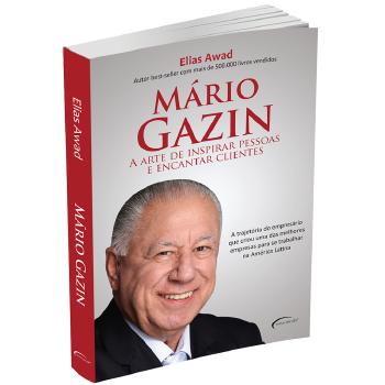 LIVRO MARIO GAZIN - A ARTE DE INSPIRAR PESSOAS E ENCANTAR CLIENTES